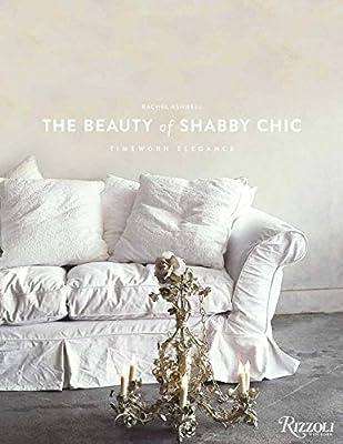 The Beauty of Shabby Chic: Timeworn Elegance.pdf