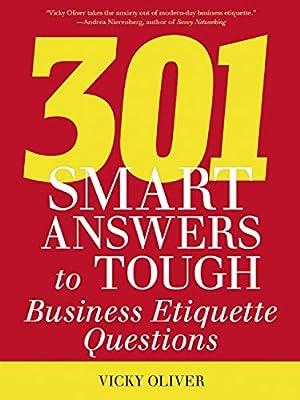 301 Smart Answers to Tough Business Etiquette Questions.pdf
