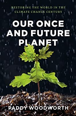 Our Once and Future Planet: Restoring the World in the Climate Change Century.pdf
