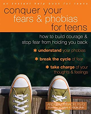 Conquer Your Fears and Phobias for Teens: How to Build Courage and Stop Fear from Holding You Back.pdf