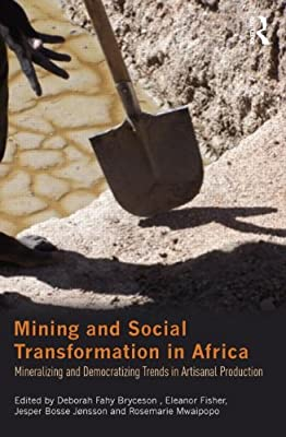 Mining and Social Transformation in Africa: Mineralizing and Democratizing Trends in Artisanal Production.pdf