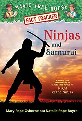 Magic Tree House Fact Tracker #30: Ninjas and Samurai: A Nonfiction Companion to Magic Tree House #5: Night of the Ninjas.pdf
