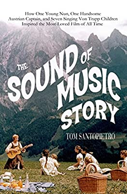The Sound of Music Story: How One Young Nun, One Handsome Austrian Captain, and Seven Singing Von Trapp Children....pdf
