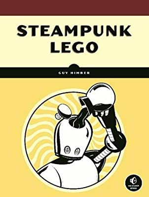 Steampunk Lego: the Illustrated Researches of Various Fantastical Devices by Sir Herbert Jobson, with Epistles to the Crown, Her Majesty Queen Victoria; a Travelogue in 13 Chapters.pdf