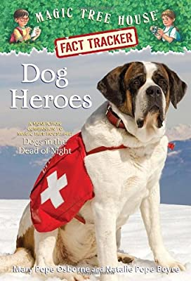 Dog Heroes: A Nonfiction Companion to Magic Tree House #46: Dogs in the Dead of Night.pdf