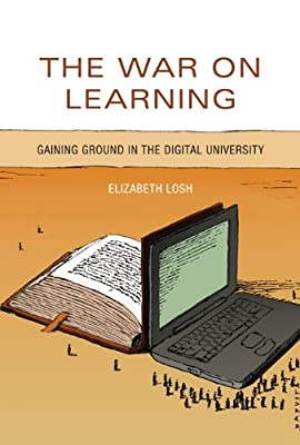 The War on Learning: Gaining Ground in the Digital University.pdf
