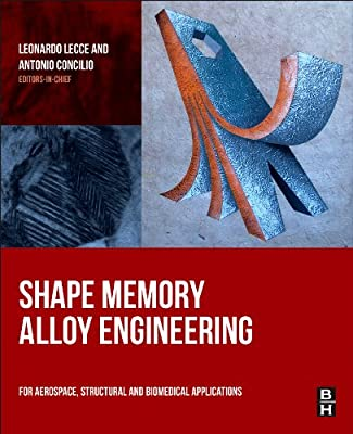 Shape Memory Alloy Engineering: for Aerospace, Structural and Biomedical Applications.pdf