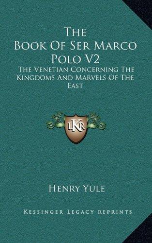 ...rco Polo V2 Venetian Concerning Kingdoms Marvels East