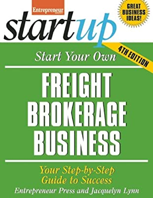 Start Your Own Freight Brokerage Business: Your Step-by-Step Guide to Success.pdf