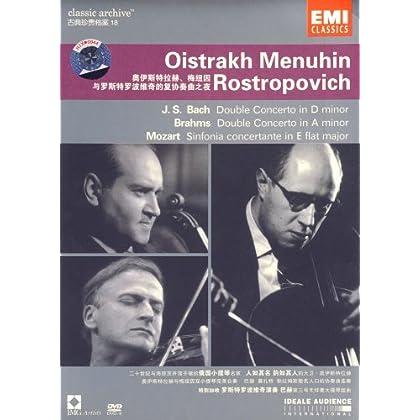 奥伊斯特拉赫 梅纽因与罗斯特罗波维奇的复协奏曲之夜 D