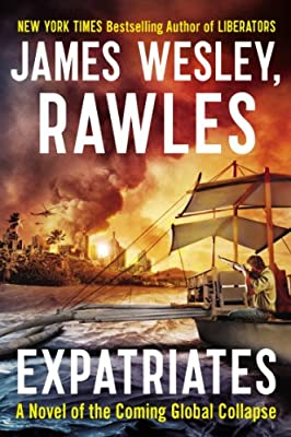 Expatriates: A Novel of the Coming Global Collapse.pdf