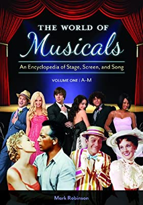 The World of Musicals [2 volumes]: An Encyclopedia of Stage, Screen, and Song.pdf