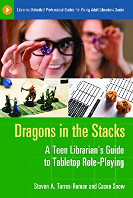 Dragons in the Stacks: A Teen Librarian's Guide to Tabletop Role-Playing.pdf