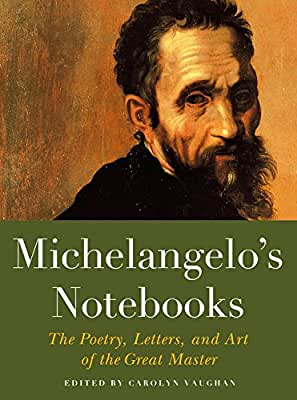 Michaelangelo's Notebooks: The Poetry, Letters and Art of the Great Master.pdf