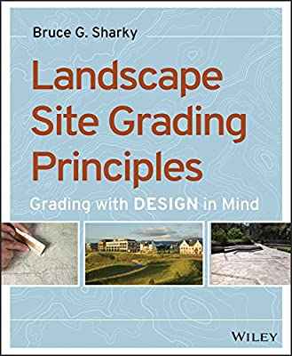 Grading with Design in Mind: Landscape Site Grading Principles.pdf