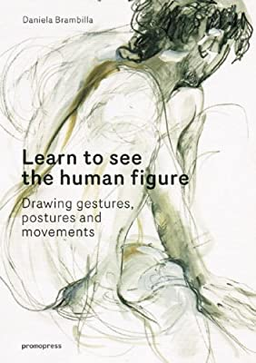 Learn to See the Human Figure: Drawing Gestures, Postures and Movements.pdf