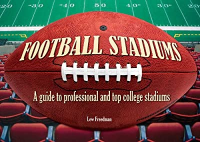 Football Stadiums: A Guide to Professional and Top College Stadiums.pdf