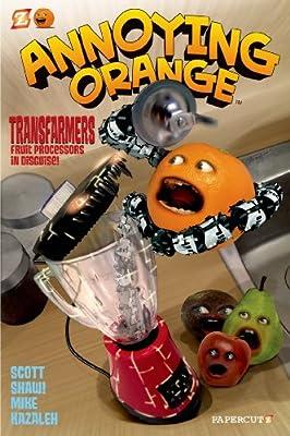 Annoying Orange #5: Transfarmers Fruit Processors in Disguise!.pdf