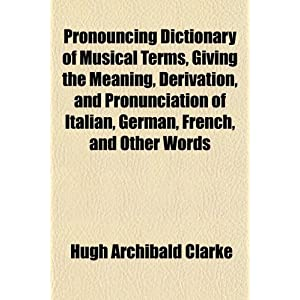 Pronouncing Dictionary of Musical Terms, Givin