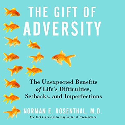 The Gift of Adversity: The Unexpected Benefits of Life's Difficulties, Setbacks, and Imperfections.pdf