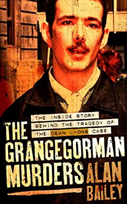 The Grange Gorman Murders: The Inside Story Behind the Tragedy of the Dean Lyons Case.pdf