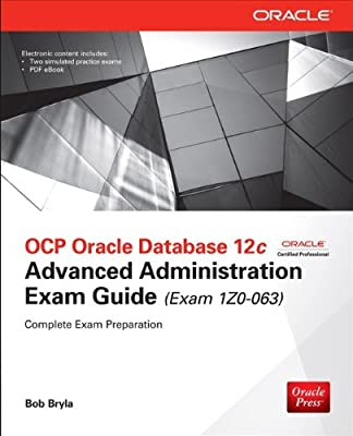 OCP Oracle Database 12C Advanced Administration Exam Guide.pdf