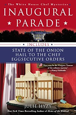 Inaugural Parade: The First Three White House Chef Mysteries.pdf