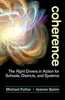 Coherence: The Right Drivers in Action for Schools, Districts, and Systems.pdf