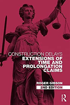 Construction Delays: Extensions of Time and Prolongation Claims.pdf