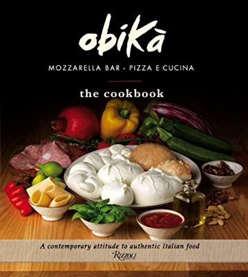 Obica: Mozzarella Bar. Pizza e Cucina. The Cookbook.pdf