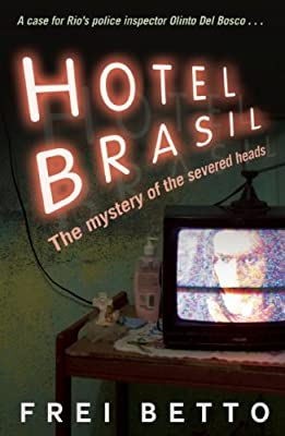 Hotel Brasil: The Mystery of the Severed Heads.pdf