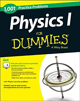 Physics I: 1,001 Practice Problems For Dummies.pdf
