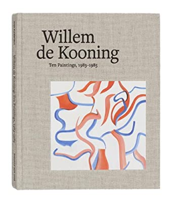 Willem de Kooning: Ten Paintings, 1983-1985.pdf