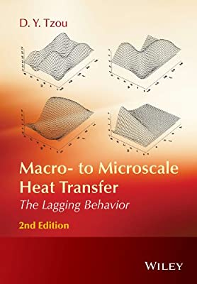 Macro- To Microscale Heat Transfer: The Lagging Behavior, 2Nd Edition.pdf