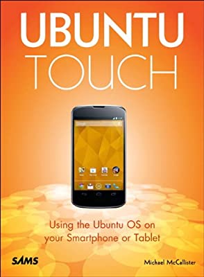 Ubuntu Touch: Using the Ubuntu OS on Your Smartphone or Tablet.pdf
