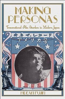 Making Personas: Transnational Film Stardom in Modern Japan.pdf
