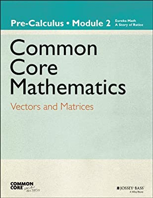 Common Core Mathematics, a Story of Functions: Pre-Calculus Module 2: Vectors and Matrices.pdf