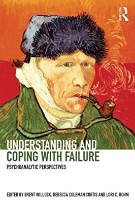 Understanding and Coping with Failure: Psychoanalytic Perspectives.pdf