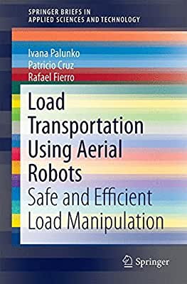 Load Transportation Using Aerial Robots: Safe and Efficient Load Manipulation.pdf