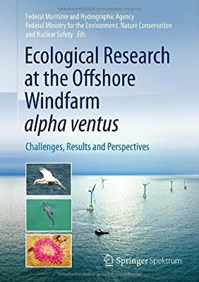 Ecological Research at the Offshore Windfarm Alpha Ventus: Challenges, Results and Perspectives.pdf