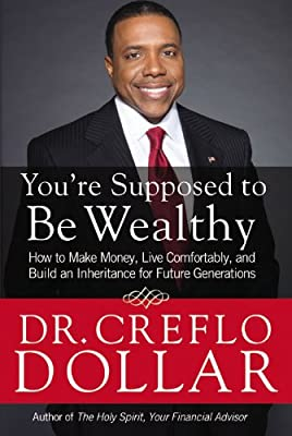 You're Supposed to be Wealthy: How to Make Money, Live Comfortably, and Build an Inheritance for Future Generations.pdf