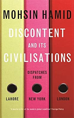 Discontent and its Civilizations: Dispatches from Lahore, New York and London.pdf