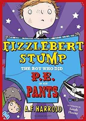 Fizzlebert Stump: The Boy Who Did P.E. in his Pants.pdf