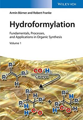 Hydroformylations: Fundamentals, Processes and Applications in Organic Synthesis.pdf