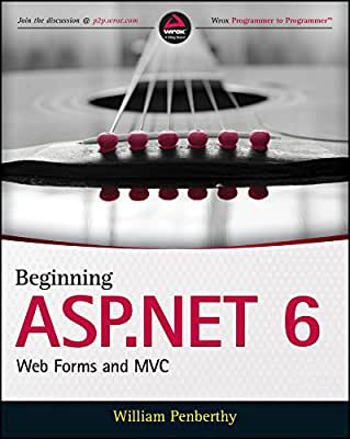 Beginning ASP.NET 6: Web Forms and MVC.pdf
