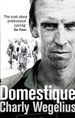 Domestique: The Real-life Ups and Downs of a Tour Pro.pdf