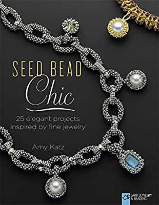 Seed Bead Chic: 25 Elegant Projects Inspired by Fine Jewelry.pdf