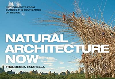 Natural Architecture Now: 20 New Projects from Outside the Boundaries of Design.pdf