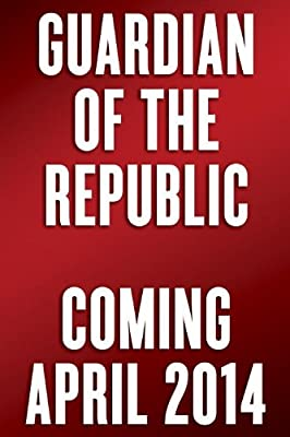 Guardian of the Republic: An American Ronin's Journey to Faith, Family and Freedom.pdf