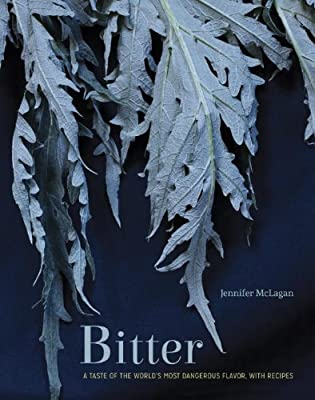 Bitter: A Taste of the World's Most Dangerous Flavor, with Recipes.pdf